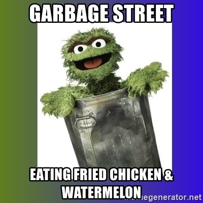 Oscar the Grouch - Garbage Street Eating fried chicken & watermelon