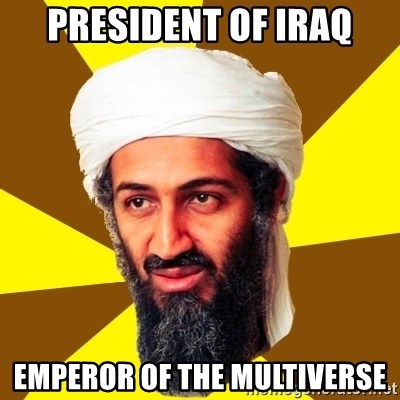 Osama - President of Iraq Emperor of the Multiverse