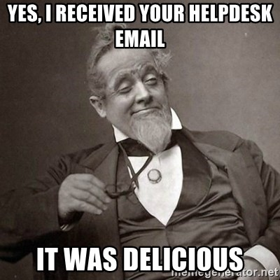 1889 [10] guy - yes, i received your helpdesk email it was delicious