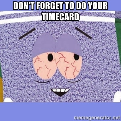Towelie - Don't forget to do your timecard
