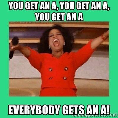 Oprah Car - You get an A, you get an A, you get an A EVERYBODY gets an A!