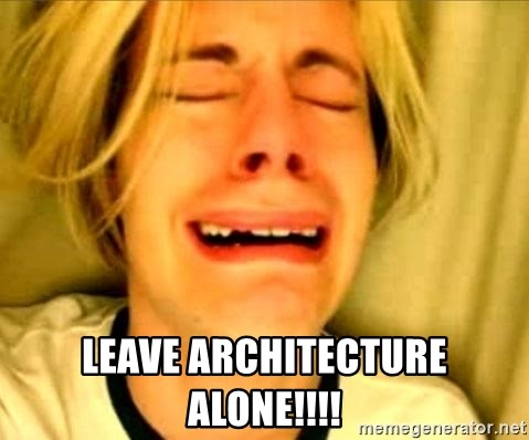 Just Leave Britney Alone - LEAVE ARCHITECTURE ALONE!!!!