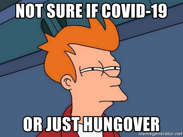 Futurama Fry - Not sure if COVID-19 Or just hungover