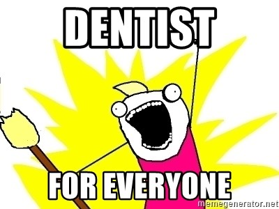 X ALL THE THINGS - Dentist For everyone