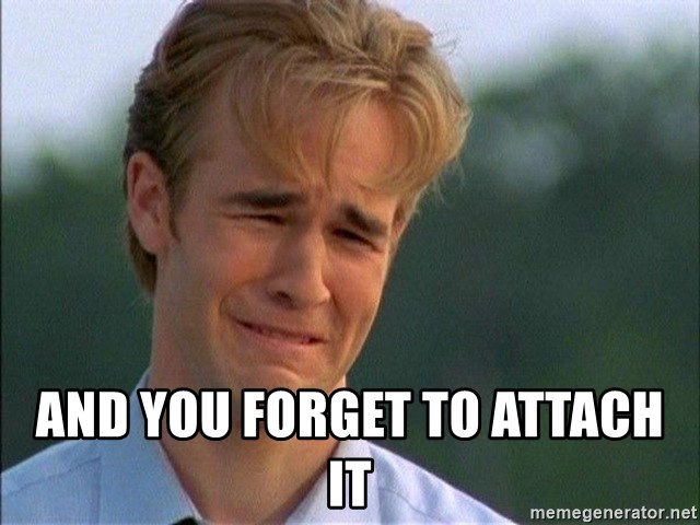 Dawson Crying - and you forget to attach it