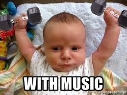 Workout baby - WIth Music