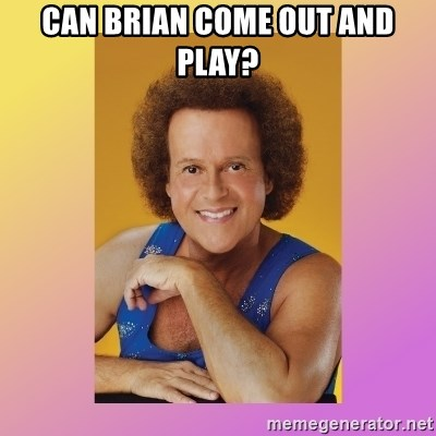 Richard Simmons - Can Brian come out and play?