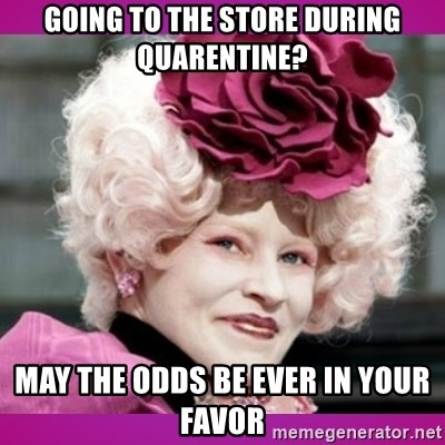 hunger games effie - going to the store during quarentine? may the odds be ever in your favor