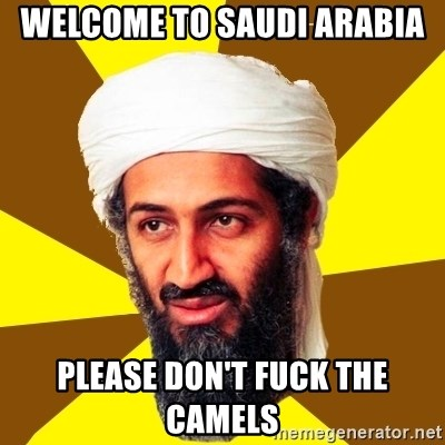 Osama - Welcome to Saudi arabia Please don't fuck the camels