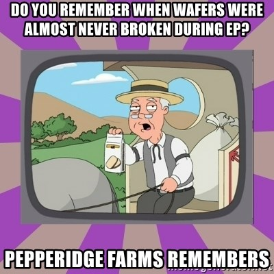 Pepperidge Farm Remembers FG - Do you remember when wafers were almost never broken during EP? pepperidge farms remembers