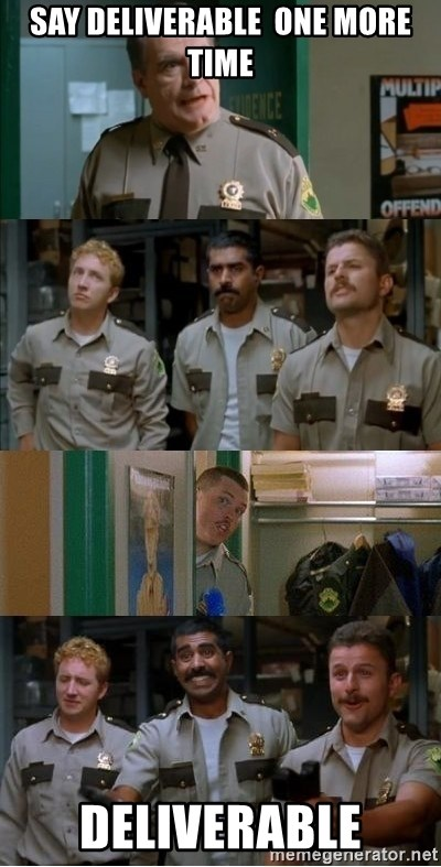 Super Troopers Shenanigans - say DELIVERABLE  one more time deliverable