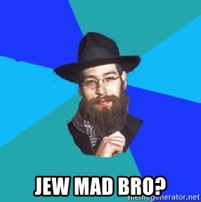Barry The Jew - Jew mad bro?