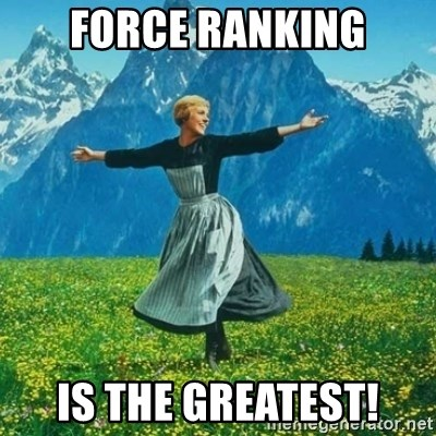 Look at All the Fucks I Give - Force Ranking Is the Greatest!