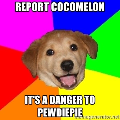 Advice Dog - REPORT COCOMELON It's a danger to PewDiePie