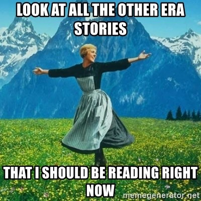 Look at All the Fucks I Give - look at all the other era stories that i should be reading right now