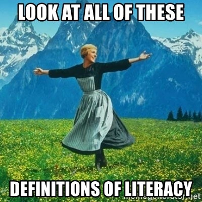 Look at All the Fucks I Give - Look at all of these definitions of literacy