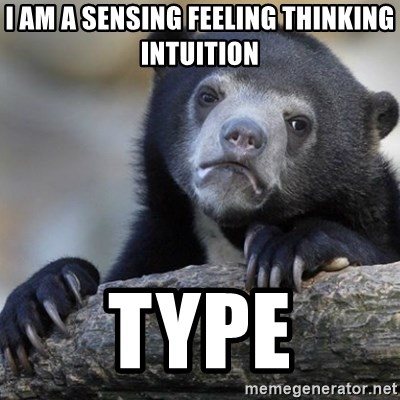 Confession Bear - I am a sensing feeling thinking intuition Type