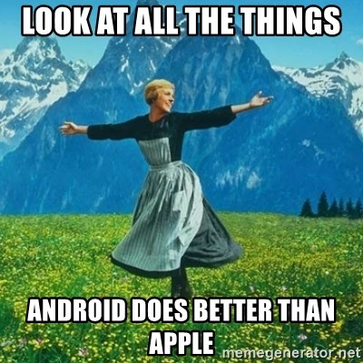 Look at All the Fucks I Give - Look at all the things Android does better than apple