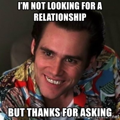 I am not looking for a serious relationship