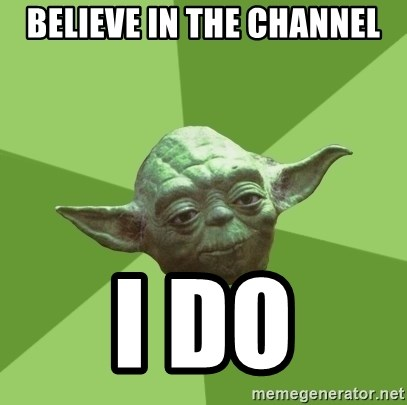 Advice Yoda Gives - Believe in the channel I do