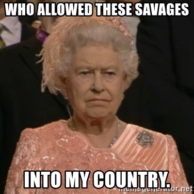 The Olympic Queen - Who allowed these savages Into my country.