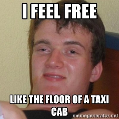 Stoner Stanley - I feel free Like the floor of a taxi cab