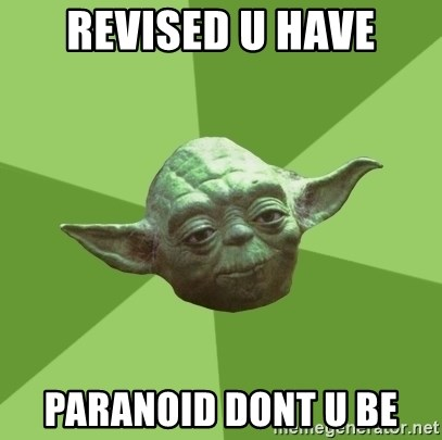 Advice Yoda Gives - Revised u have Paranoid dont u be