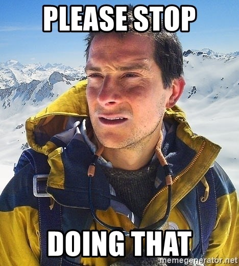 Bear Grylls Loneliness - Please stop doing that