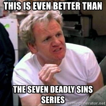 Gordon Ramsay - this is even better than the seven deadly sins series