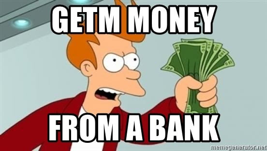 Shut up and take my money Fry blank - getm money from a bank