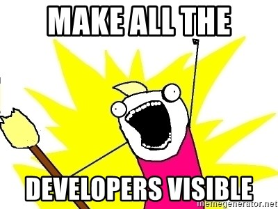 X ALL THE THINGS - Make all the developers visible