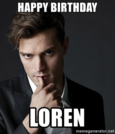 Christian Grey Jamie Dornan - Happy Birthday loren