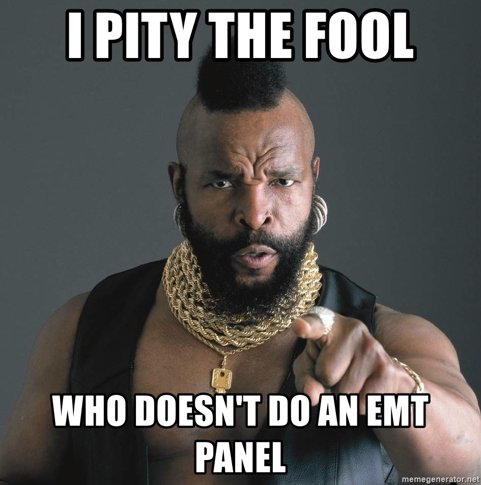 Mr T Fool - I Pity the fool Who doesn't do an EMT Panel