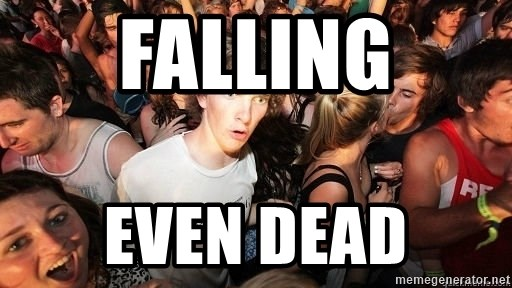 Sudden Realization Ralph - falling even dead