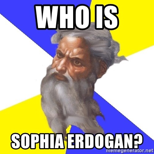 God - Who is  Sophia Erdogan?