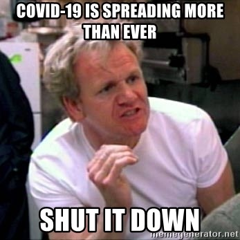 Gordon Ramsay - COVID-19 is Spreading more than ever Shut it down