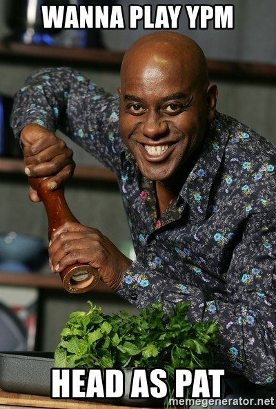 Ainsley Chef - Wanna play ypm Head as pat