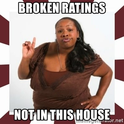 Sassy Black Woman - broken ratings not in this house
