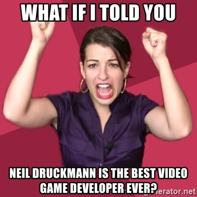 FeministFrequently - What if I told you Neil Druckmann is the best video game developer ever?