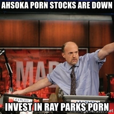 Jim Kramer Mad Money Karma - Ahsoka porn stocks are down invest in ray parks porn