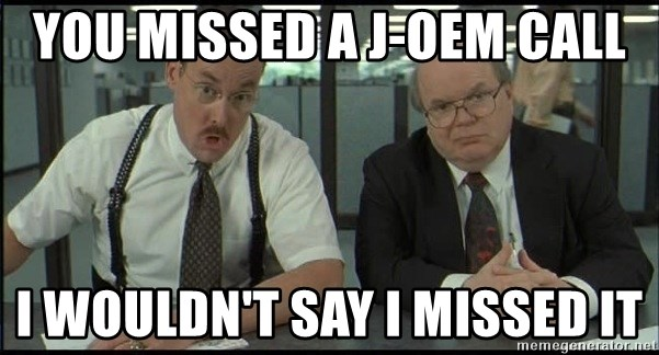 Office space - You missed a J-OEM Call I wouldn't say I missed it