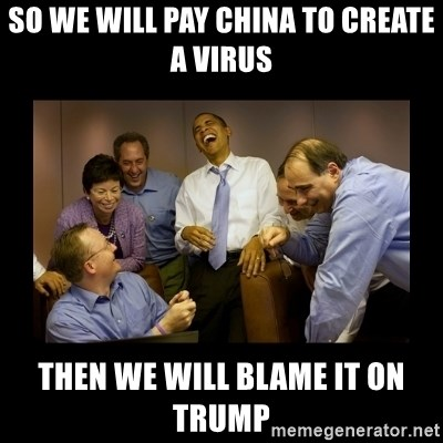 obama laughing  - so we will pay china to create a virus then we will blame it on trump