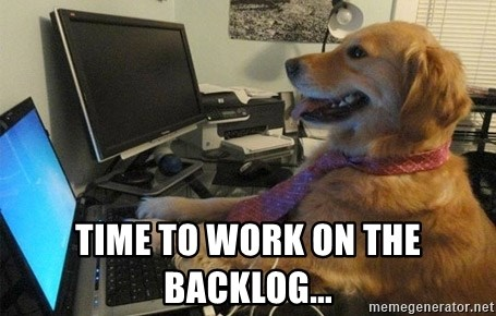 I have no idea what I'm doing - Dog with Tie - Time to work on the backlog...