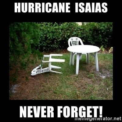 Lawn Chair Blown Over - Hurricane  Isaias Never forget!