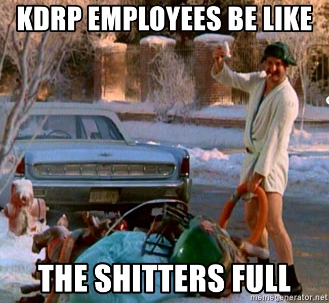 Cousin Eddie - KDRP Employees be like  The Shitters full