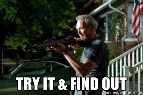 Clint Eastwood Get Off My Lawn - Try it & find out