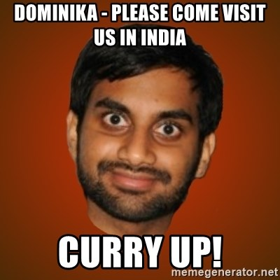 Generic Indian Guy - Dominika - Please come visit us in India Curry up!