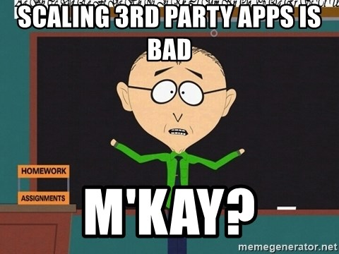 mr mackey mmkay - Scaling 3rd party apps is bad M'kay?
