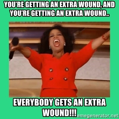 Oprah Car - You're getting an extra wound, and you're getting an extra wound.. Everybody gets an extra wound!!!