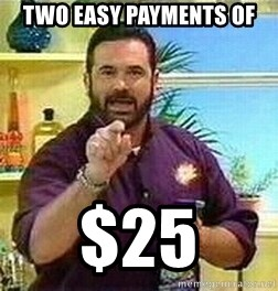 Badass Billy Mays - Two easy payments of $25